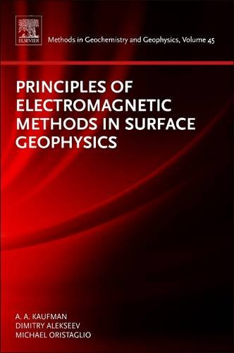 9780444638144: Principles of Electromagnetic Methods in Surface Geophysics, Volume 45 (Methods in Geochemistry and Geophysics)