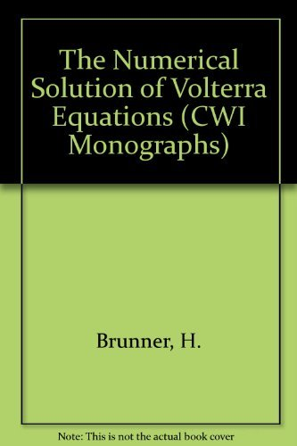 9780444700735: The Numerical Solution of Volterra Equations (Cwi Monographs)