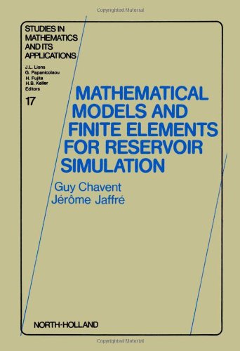9780444700995: Mathematical Models and Finite Elements for Reservoir Simulation: Single Phase, Multiphase and Multicomponent Flows Through Porous Media