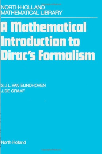 9780444701275: A Mathematical Introduction to Dirac's Formalism (North-Holland Mathematical Library)