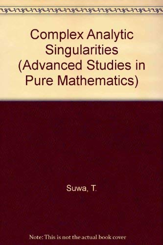 9780444702005: Complex Analytic Singularities (Advanced Studies in Pure Mathematics)