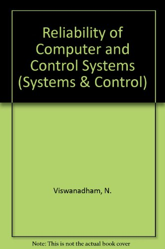 Reliability of Computer and Control Systems (North-Holland: Viswanadham, N., Sarma,