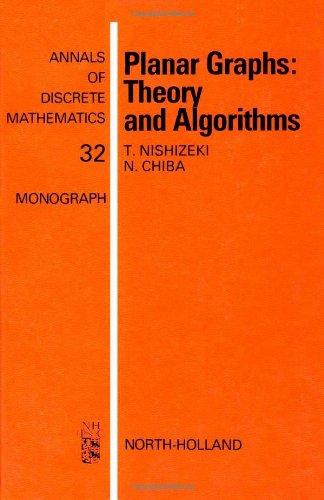 Planar Graphs: Theory and Algorithms (North-Holland Mathematics Studies): Chiba, N., Nishizeki, T.
