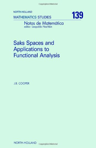 Saks Spaces and Applications to Functional Analysis (North-Holland Mathematics Studies) (0444702199) by Cooper, J. B.