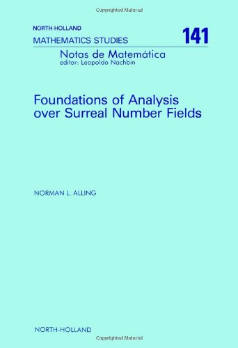 9780444702265: Foundations of Analysis over Surreal Number Fields (North-Holland Mathematical Library)