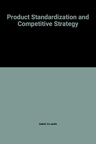 9780444702326: Product Standardization and Competitive Strategy (Advanced Series in Management)