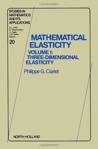 9780444702593: Mathematical Elasticity: Three-dimensional Elasticity v. 1
