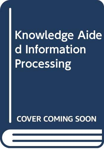 9780444702760: Knowledge Aided Information Processing