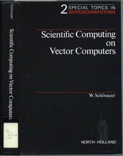 9780444702883: Scientific Computing on Vector Computers (Special Topics in Supercomputing, Vol 2)