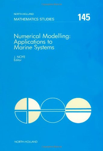 Numerical Modelling: Applications to Marine Systems (North-Holland: B.J. Noye