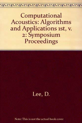 9780444703507: Computational Acoustics: Algorithms and Applications 1st, v. 2: Symposium Proceedings