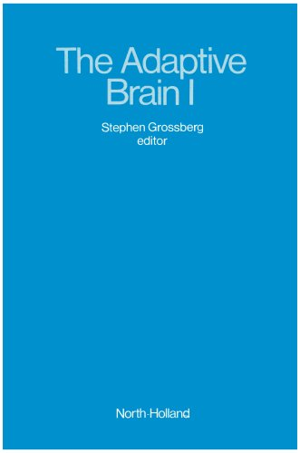 The Adaptive Brain. 2 Volumes. Cognition, Learning, Reinforcement, and Rhythm.