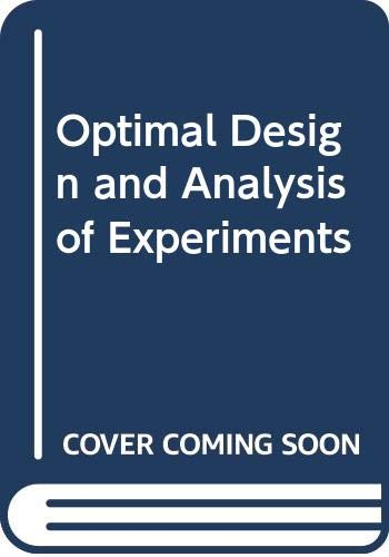 9780444704580: Optimal Design and Analysis of Experiments