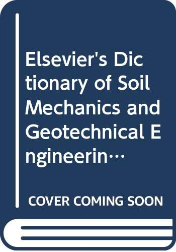 9780444704801: Elsevier's Dictionary of Soil Mechanics and Geotechnical Engineering: In English, French, Spanish, Dutch and German