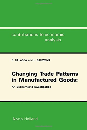 Changing Trade Patterns in Manufactured Goods: An Econometric Investigation (Contributions to ...