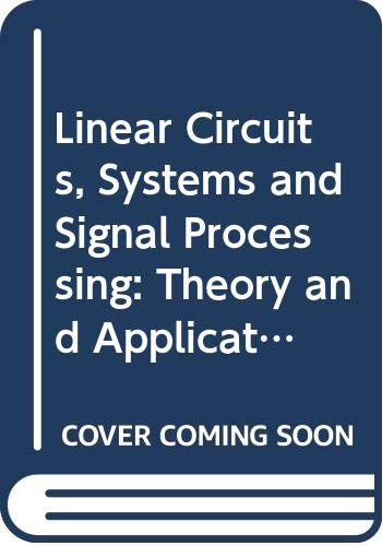 Linear Circuits, Systems and Signal Processing: Theory: n/a