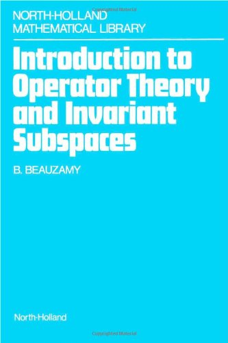 9780444705211: Introduction to Operator Theory and Invariant Subspaces (North-holland Mathematical Library)