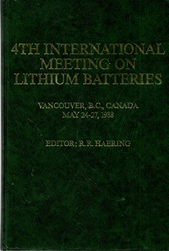 9780444750747: 4th International Meeting on Lithium Batteries: Proceedings of the 4th International Meeting on Lithium Batteries, Vancouver, BC, Canada, 24-27 May 1988