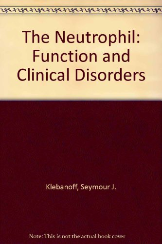 The Neutrophil: Function and Clinical Disorders