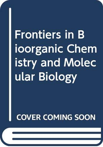 Frontiers in Bioorganic Chemistry and Molecular Biology: IU A. Ovchinnikov,