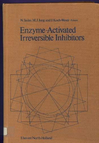 9780444800800: Enzyme-activated Irreversible Inhibitors: International Symposium Proceedings