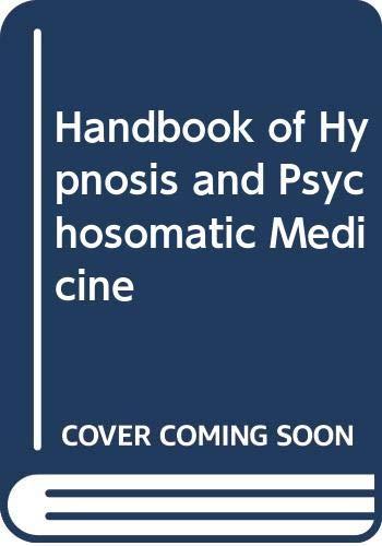 9780444801487: Handbook of Hypnosis and Psychosomatic Medicine