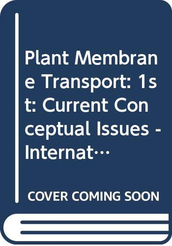 9780444801920: Plant Membrane Transport: 1st: Current Conceptual Issues - International Workshop Proceedings (Developments in plant biology)