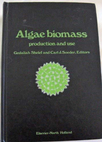 9780444802422: Algae Biomass: Production and Use