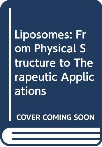 9780444803207: Liposomes: From Physical Structure to Therapeutic Applications (Research monographs in cell and tissue physiology)