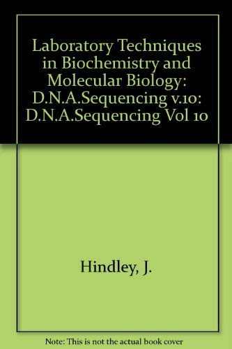 9780444803856: DNA Sequencing (Laboratory Techniques in Biochemistry & Molecular Biology) (Vol 10)