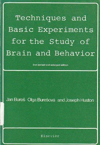 Techniques and Basic Experiments for the Study: Bures, Jan;Buresova, Olga;Huston,