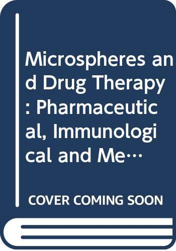 9780444805775: Microspheres and Drug Therapy: Pharmaceutical, Immunological and Medical Aspects