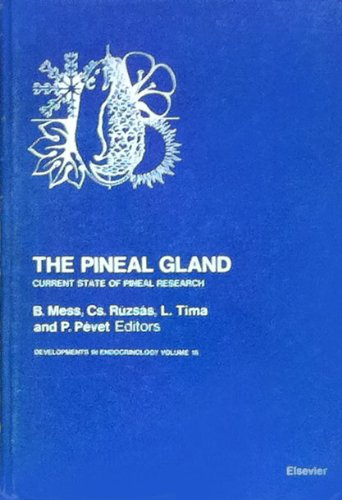 9780444806291: The Pineal Gland: Current State of Pineal Research, Proceedings of the Third Colloquium of the European Pineal Study Group Pecs Hungary, August 13-17, 1984 (Developments in Endocrinology, Vol. 16)