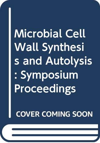9780444806369: Microbial Cell Wall Synthesis and Autolysis: Symposium Proceedings (FEMS symposium)