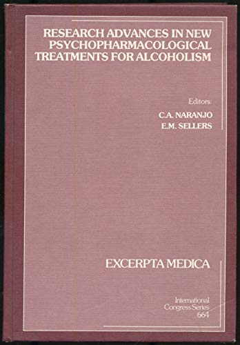 Research Advances in New Psychopharmacological Treatments for Alcoholism (International Congress ...