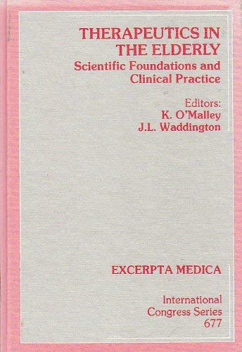 Therapeutics in the Elderly: Scientific Foundations and: n/a
