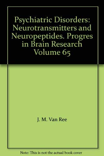 9780444807199: Psychiatric Disorders: Neurotransmitters and Neuropeptides. Progres in Brain Research Volume 65