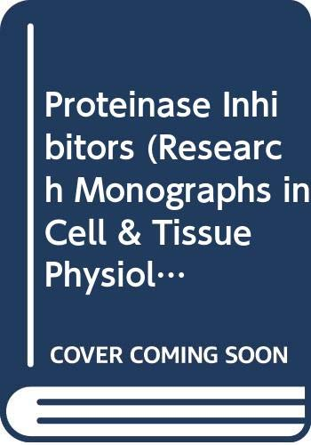 9780444807632: Proteinase Inhibitors (Research Monographs in Cell & Tissue Physiology)
