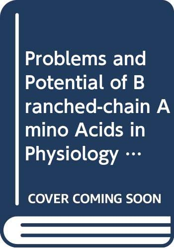 9780444807755: Problems and Potential of Branched-chain Amino Acids in Physiology and Medicine