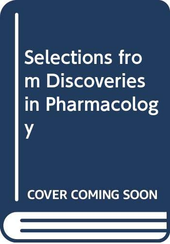 9780444809223: Selections from Discoveries in Pharmacology