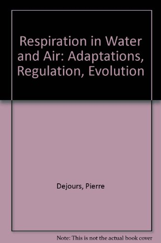 9780444809261: Respiration in Water and Air: Adaptions Regulations Evolution