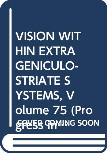9780444809728: VISION WITHIN EXTRAGENICULO-STRIATE SYSTEMS, Volume 75 (Progress in Brain Research)