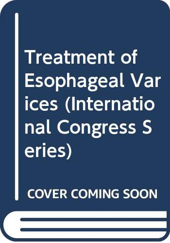 9780444809995: Treatment of Esophageal Varices (International Congress Series)
