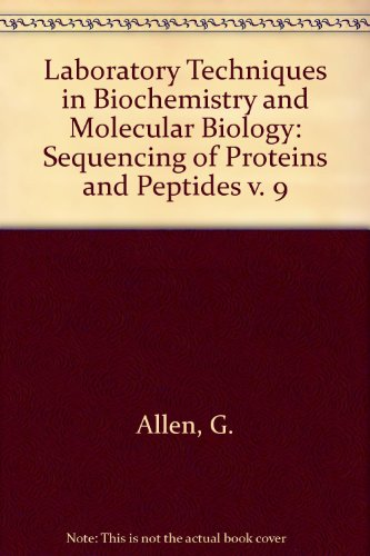 9780444810212: Sequencing of Proteins and Peptides, Second Edition (Laboratory Techniques in Biochemistry and Molecular Biology) (v. 9)