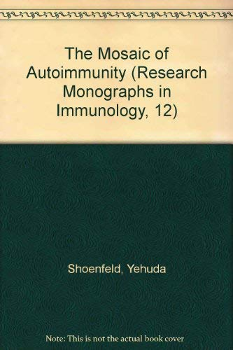 9780444810632: The Mosaic of Autoimmunity (Research Monographs in Immunology, 12)