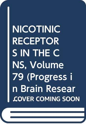 9780444810885: NICOTINIC RECEPTORS IN THE CNS, Volume 79 (Progress in Brain Research)