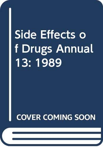 9780444810915: Side Effects of Drugs Annual 13: 1989 (v. 13)