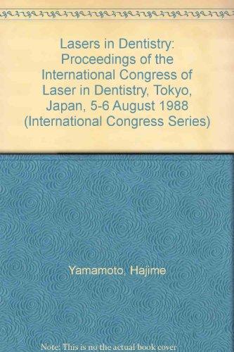 Lasers in Dentistry: Proceedings of the International: Yamamoto, Hajime, Atsumi,