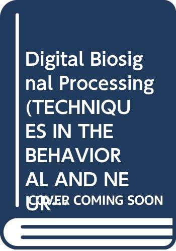 9780444811400: Digital Biosignal Processing (TECHNIQUES IN THE BEHAVIORAL AND NEURAL SCIENCES)