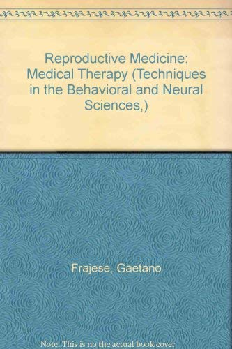 Reproductive Medicine: Medical Therapy (Techniques in the: Frajese, Gaetano